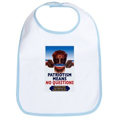 Patriotism Means No Questions Bib