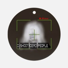 I shoot dead people Ornament (Round)