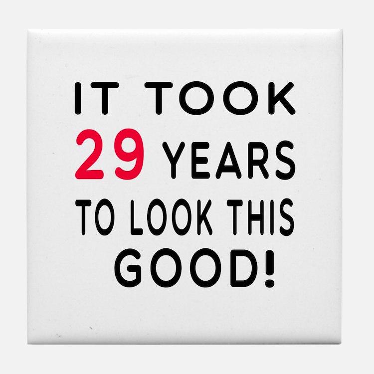 It Took 29 Birthday Designs Tile Coaster