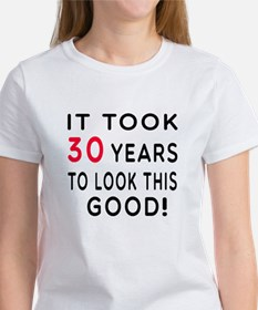 It Took 30 Birthday Designs Women's T-Shirt