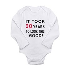 It Took 30 Birthday Designs Long Sleeve Infant Bod