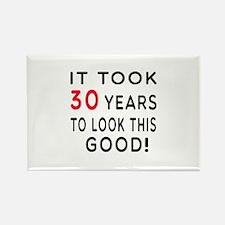 It Took 30 Birthday Designs Rectangle Magnet