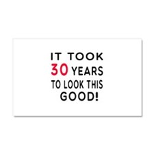 It Took 30 Birthday Designs Car Magnet 20 x 12