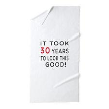 It Took 30 Birthday Designs Beach Towel