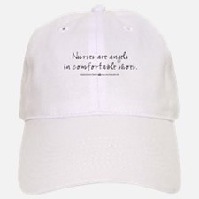 Nurses are angels in comfortable shoes Baseball Baseball Cap