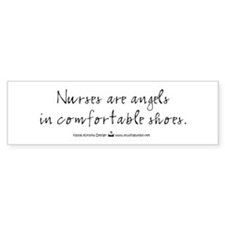 Nurses are angels in comfortable shoes Bumper Sticker