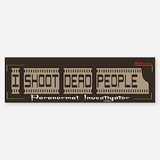 I shoot dead people Bumper Bumper Bumper Sticker
