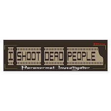 I shoot dead people Bumper Bumper Sticker