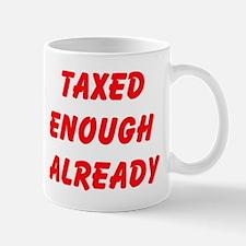 Taxed Enough Already Mugs
