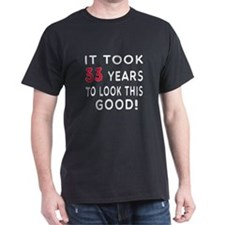 It Took 33 Birthday Designs T-Shirt