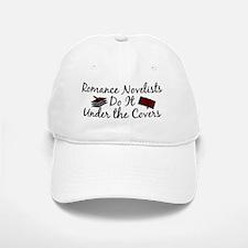 Romance Novelists Do It Under the Covers! Baseball Baseball Cap