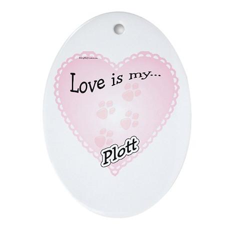 Love is my Plott Oval Ornament