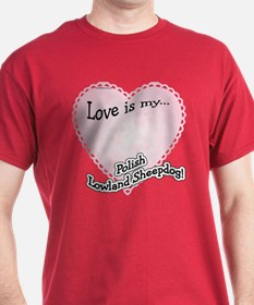 Love is my Polish Lowland Sheepdog T-Shirt