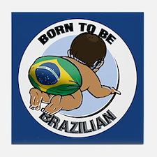 """Born to be Brazilian"" Tile Coaster"