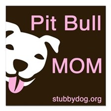 "Pit Bull Mom Square Car Magnet 3"" x 3"""