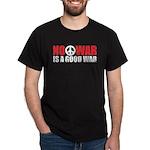 No War is a good War Dark T-Shirt