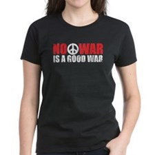 No War is a good War Tee