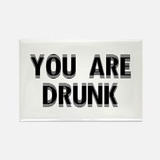 You are DRUNK Rectangle Magnet