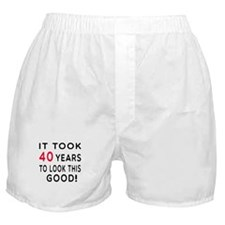 It Took 40 Birthday Designs Boxer Shorts