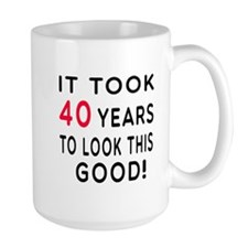 It Took 40 Birthday Designs Mug