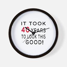 It Took 40 Birthday Designs Wall Clock