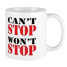 Cant Stop. Wont Stop. Mugs