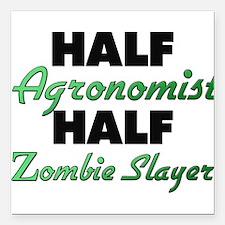 Half Agronomist Half Zombie Slayer Square Car Magn