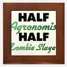 Half Agronomist Half Zombie Slayer Framed Tile