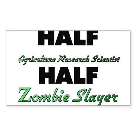 Half Agriculture Research Scientist Half Zombie Sl