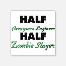 Half Aerospace Engineer Half Zombie Slayer Sticker