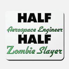 Half Aerospace Engineer Half Zombie Slayer Mousepa
