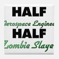 Half Aerospace Engineer Half Zombie Slayer Tile Co