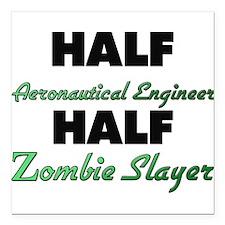Half Aeronautical Engineer Half Zombie Slayer Squa
