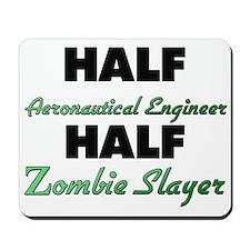 Half Aeronautical Engineer Half Zombie Slayer Mous