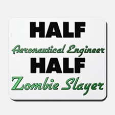 Half Aeronautical Engineer Half Zombie Slayer Mous