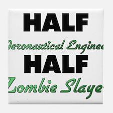 Half Aeronautical Engineer Half Zombie Slayer Tile