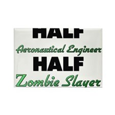 Half Aeronautical Engineer Half Zombie Slayer Magn