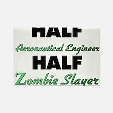Half Aeronautical Engineer Half Zombie Slayer Magn