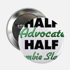 "Half Advocate Half Zombie Slayer 2.25"" Button"