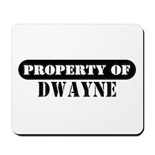 Property of Dwayne Mousepad