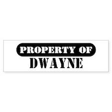 Property of Dwayne Bumper Bumper Sticker