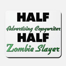 Half Advertising Copywriter Half Zombie Slayer Mou