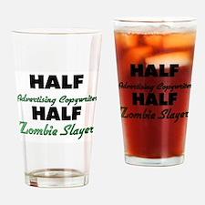 Half Advertising Copywriter Half Zombie Slayer Dri