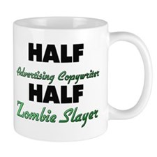 Half Advertising Copywriter Half Zombie Slayer Mug