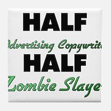 Half Advertising Copywriter Half Zombie Slayer Til