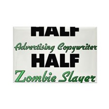 Half Advertising Copywriter Half Zombie Slayer Mag