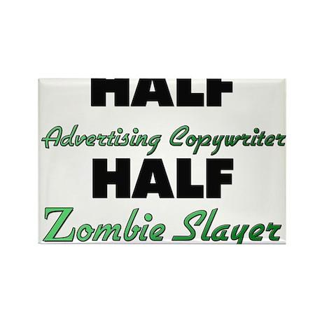 Half Advertising Copywriter Half Zombie Slayer Mag