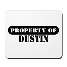 Property of Dustin Mousepad