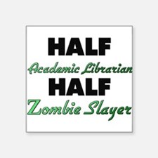 Half Academic Librarian Half Zombie Slayer Sticker