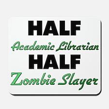 Half Academic Librarian Half Zombie Slayer Mousepa